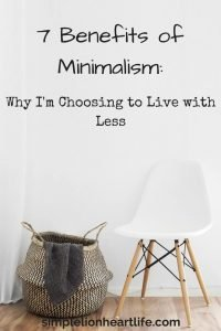 7 Benefits of Minimalism - Why I'm Choosing to Live with Less