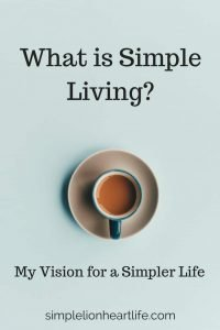 What is Simple Living - My Vision for a Simpler Life