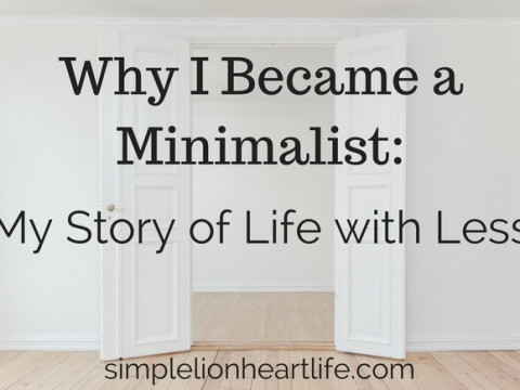 Why I Became a Minimalist: My Story of Life with Less