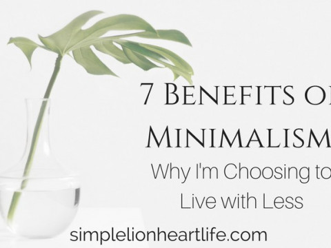 7 Benefits of Minimalism: Why I'm choosing to live with less