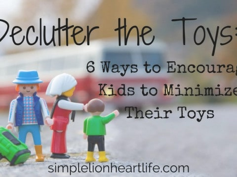 Decluttering the Toys: 6 Ways to Encourage Kids to Minimize their Toys