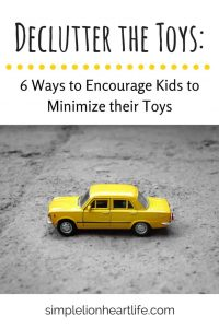 Declutter the Toys - 6 Ways to Encourage Kids to Minimize their Toys