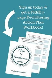 Sign up today & get a FREE 7-page Decluttering Action Plan Workbook!