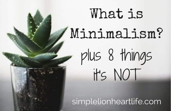 What is Minimalism? Plus 8 Things it's NOT