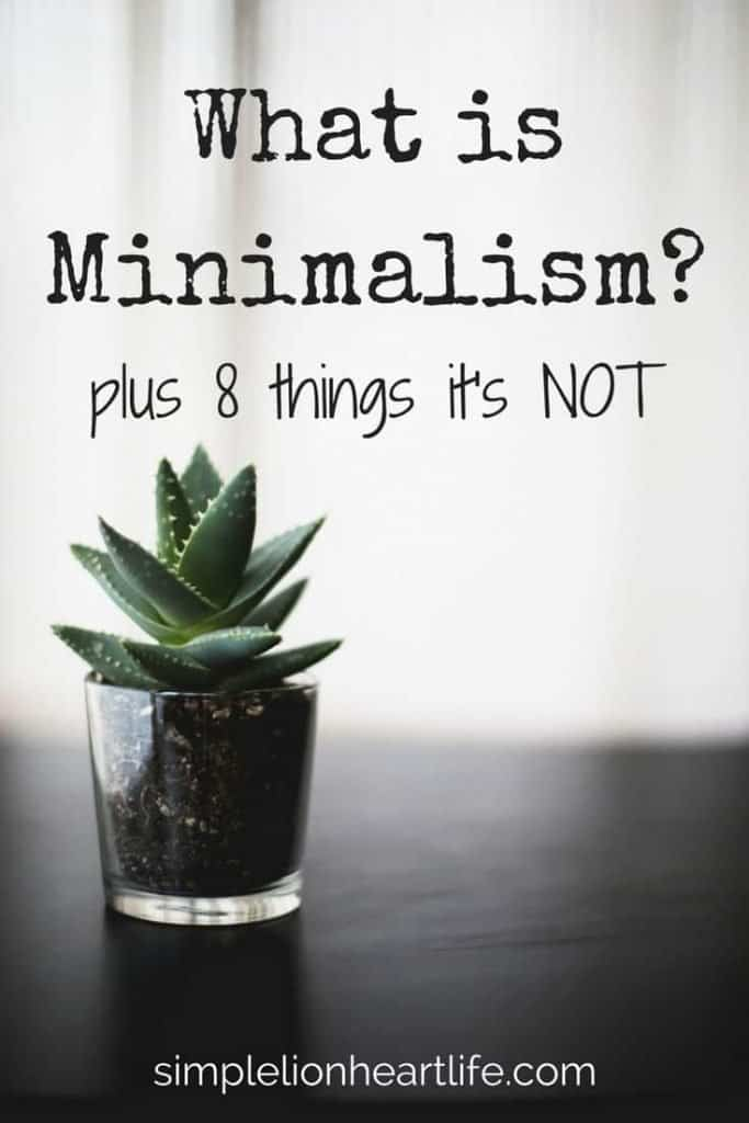 What is Minimalism - plus 8 things its NOT.