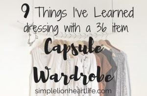 9 Things I've Learned Dressing with a 36 Item Capsule Wardrobe