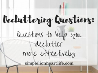 Decluttering Questions - questions to help you declutter more effectively