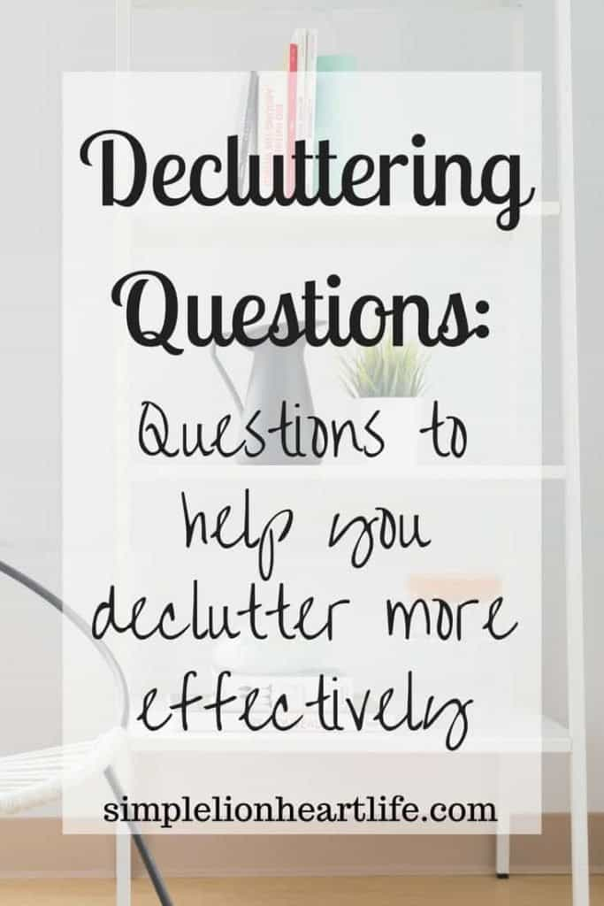 Decluttering Questions: questions to help you declutter more effectively
