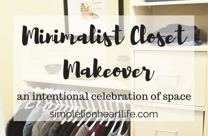Minimalist Closet Makeover - An Intentional Celebration of Space