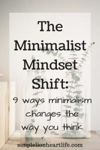 The Minimalist Mindset Shift: 9 ways minimalism changes the way you think