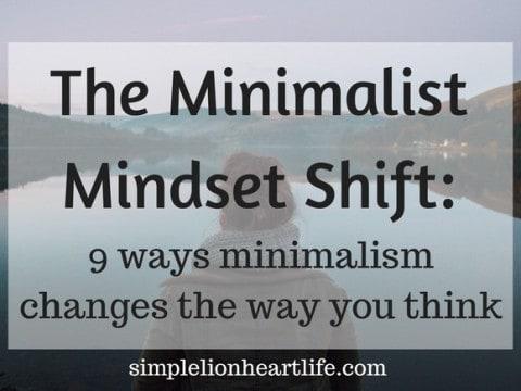 The Minimalist Mindset Shift – 9 Ways Minimalism Changes the Way You Think