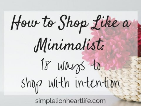 How to Shop Like a Minimalist: 18 Strategies to Shop with Intention