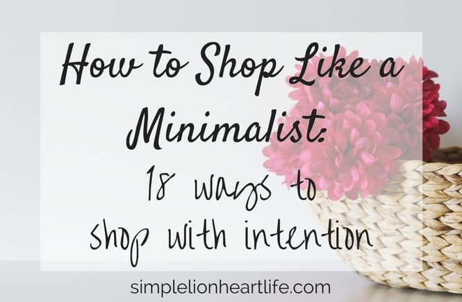 How to Shop Like a Minimalist: 18 Ways to Shop With Intention
