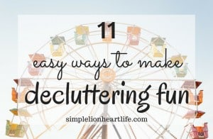 11 Easy Ways to Make Decluttering Fun