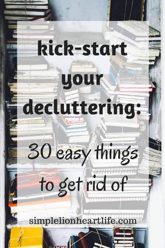 Kick-start your decluttering: 30 easy things to get rid of