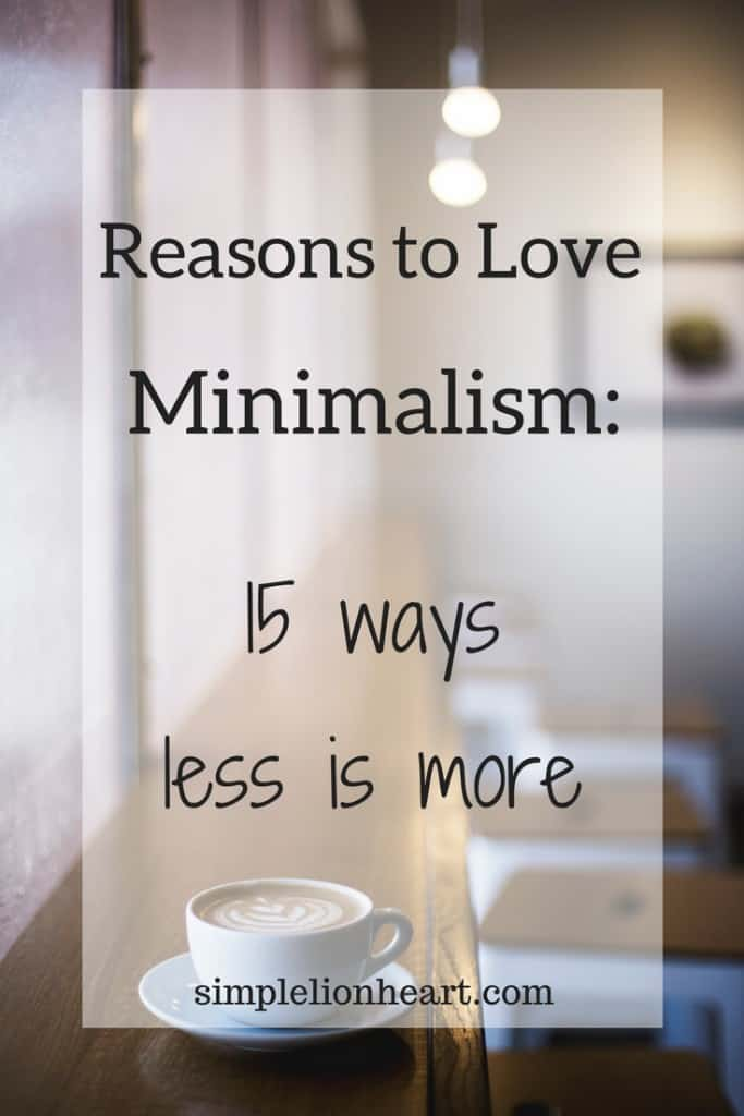 Reasons to love minimalism: 15 ways less is more