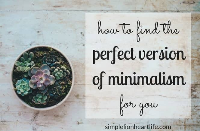 How to find the perfect version of minimalism for you