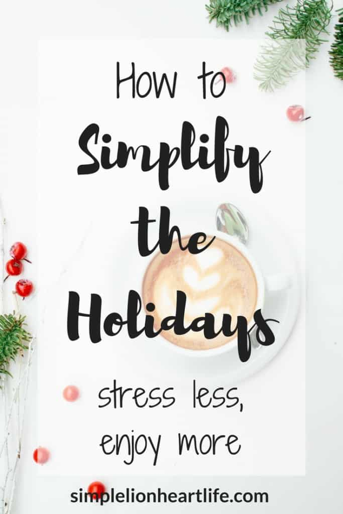How to Simplify the Holidays: Stress Less, Enjoy More