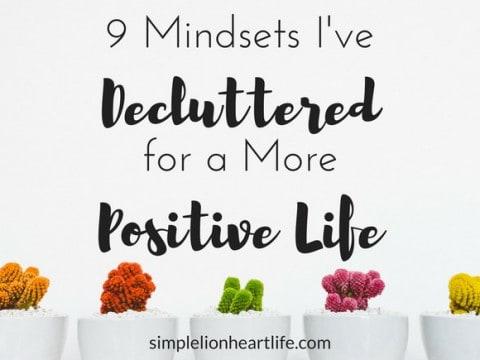 9 Mindsets I've Decluttered for a More Positive Life