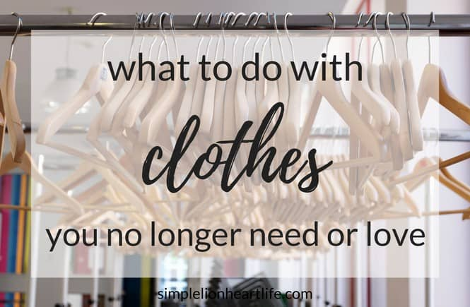 What to do with clothes you no longer need or love