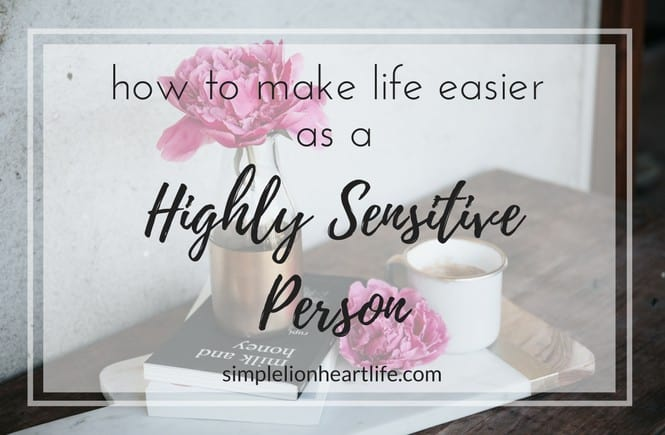 How to make life easier as a Highly Sensitive Person