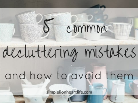 5 Common Decluttering Mistakes – and How to Avoid Them