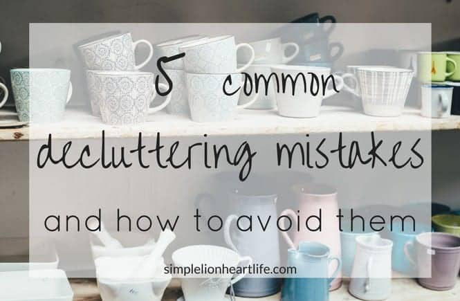 5 common decluttering mistakes - and how to avoid them