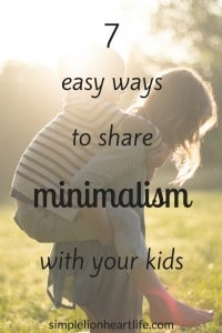 7 Easy ways to share minimalism with your kids