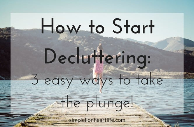 How to start decluttering: 3 easy ways to take the plunge