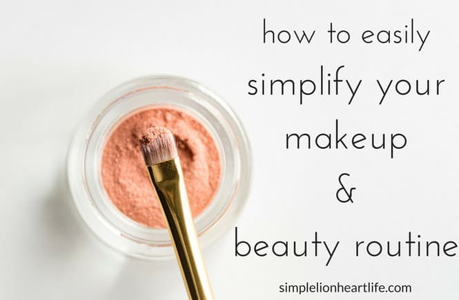 How to easily simplify your makeup & beauty routine