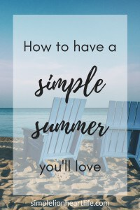 How to have a simple summer you'll love