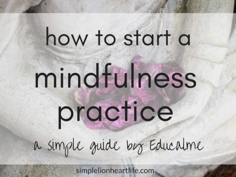 How to Start a Mindfulness Practice: A Simple Guide by Educalme