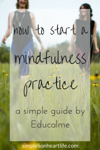 How to start a mindfulness practice - a simple guide by Educalme