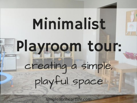 Minimalist Playroom Tour: Creating a Simple, Playful Space