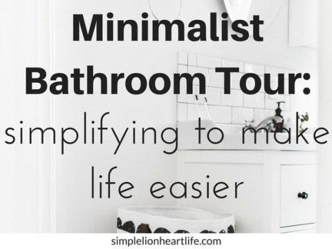 Minimalist Bathroom Tour: Simplifying to Make Life Easier