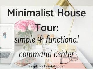 Minimalist House Tour - simple & functional command center