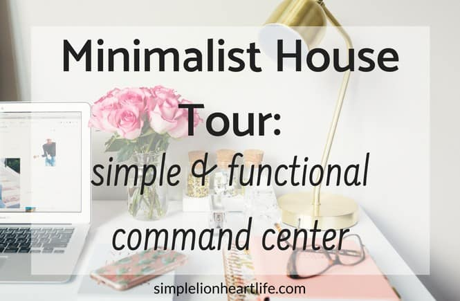 Minimalist House Tour - simple & functional command center