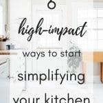 6 high-impact ways to start simplifying your kitchen