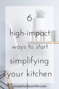 6 high-impact ways to start simplifying your kitchen