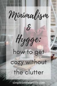 Minimalism and Hygge: how to get cozy without the clutter