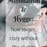 Minimalism & Hygge: how to get cozy without the clutter