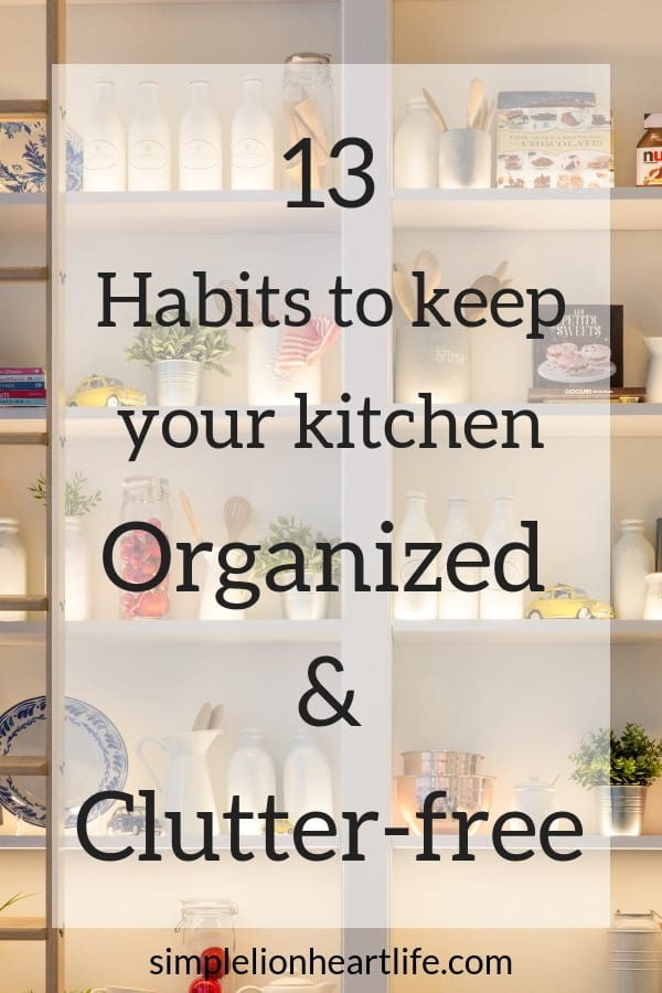 13 Habits to keep your kitchen organized and clutter-free