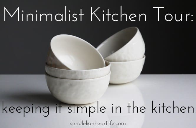Minimalist kitchen tour - keeping it simple in the kitchen (Simple Lionheart Life)