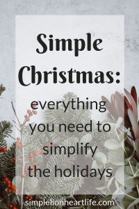 Simple Christmas: Everything you need to simplify the holidays
