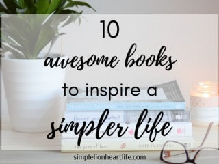 10 awesome books to inspire a simpler life