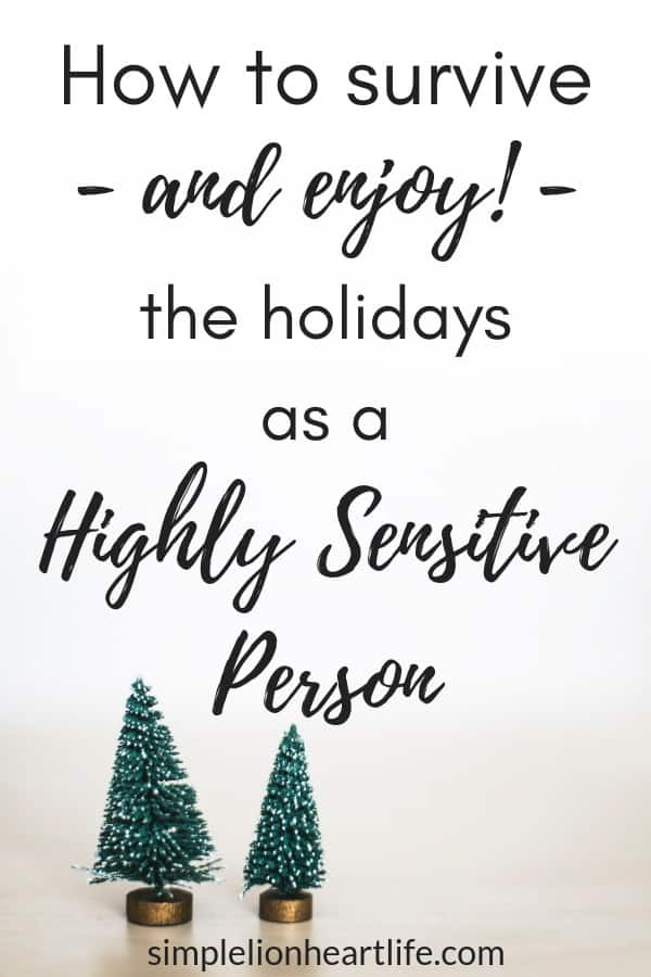 How to survive - and enjoy! - the holidays as a Highly Sensitive Person