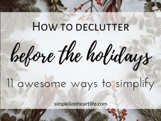 How to declutter before the holidays: 11 awesome ways to simplify