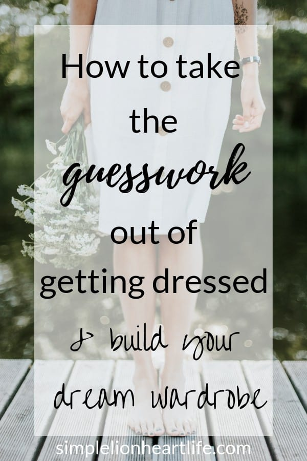 How to take the guesswork out of getting dressed and build your dream wardrobe