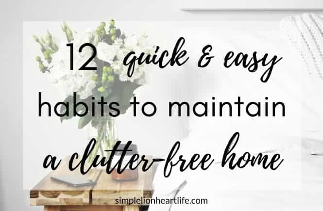12 quick & easy habits to maintain a clutter-free home