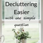 How to make decluttering easier with one simple question